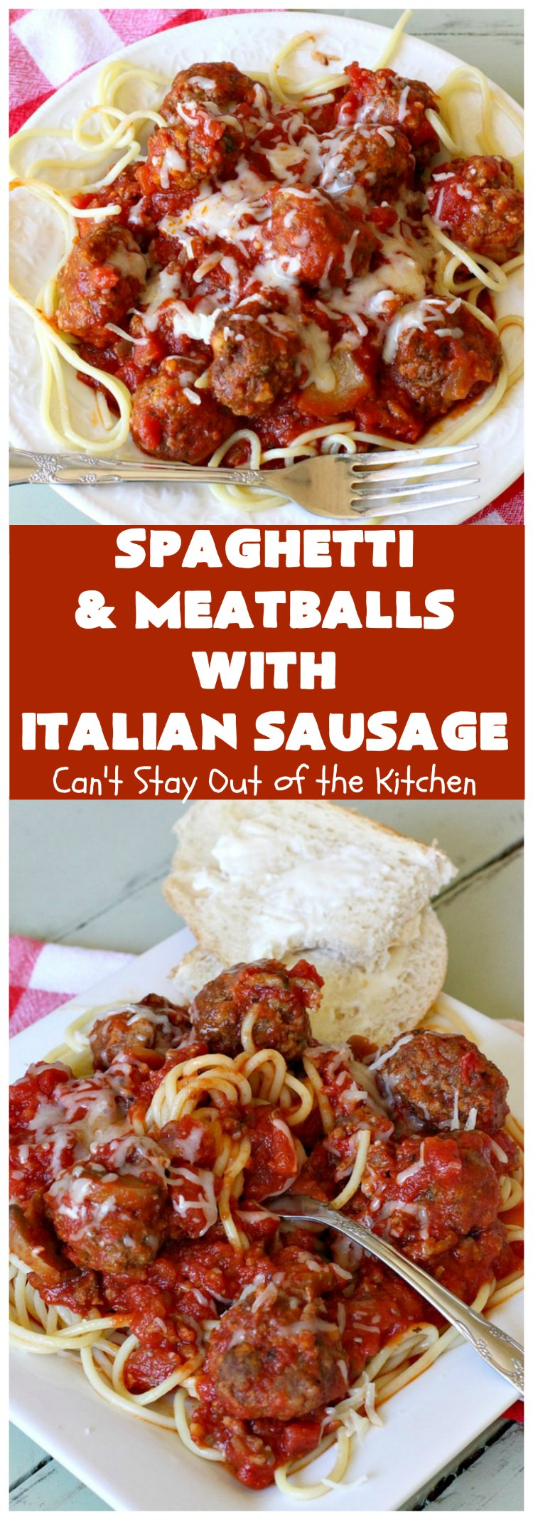 Spaghetti and Meatballs with Italian Sausage | Can't Stay Out of the Kitchen