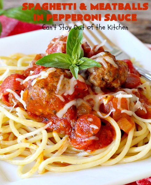Spaghetti and Meatballs in Pepperoni Sauce | Can't Stay Out of the Kitchen | this fabulous #spaghetti entree is an awesome #JamieDeen #recipe. This one includes #beef in the #meatballs, #Italian #sausage & #pepperoni in the sauce. Absolutely mouthwatering! Our company loved it! #pasta #noodles #spaghettiandmeatballs