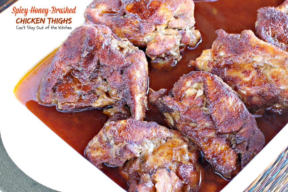 Spicy Honey-Brushed Chicken Thighs | Can't Stay Out of the Kitchen ...