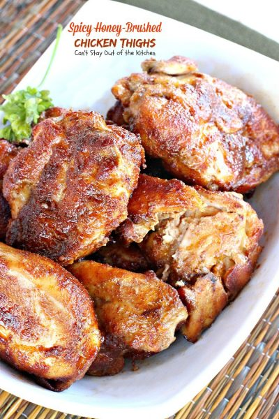 Spicy Honey-Brushed Chicken Thighs | Can't Stay Out of the Kitchen