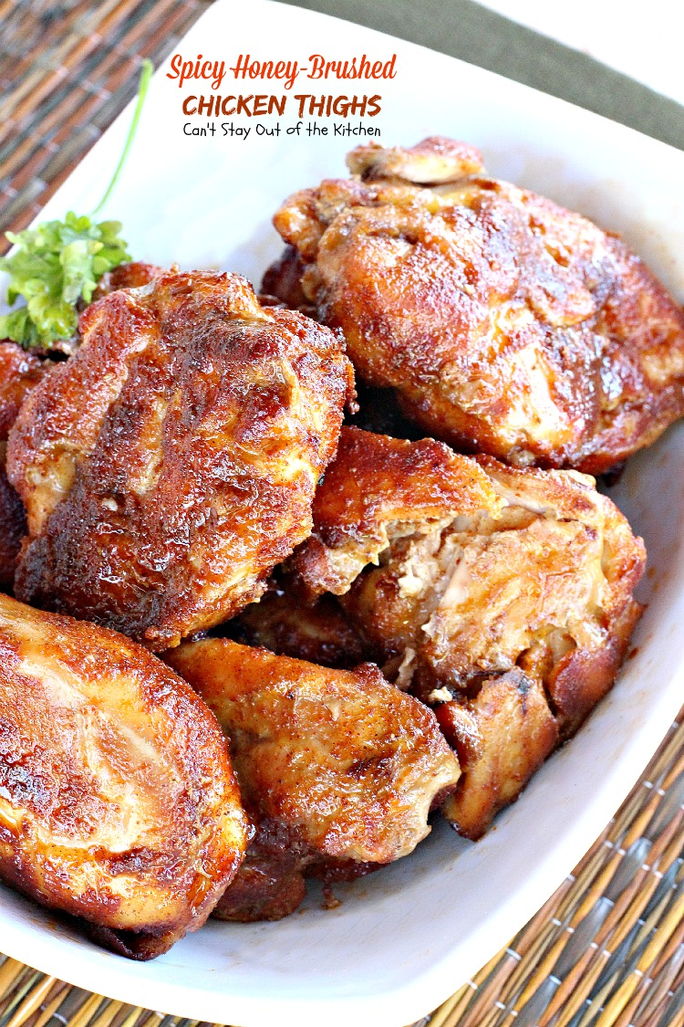 Spicy Honey-Brushed Chicken Thighs | Can't Stay Out of the Kitchen | we love this amazing #chicken dish. It's got some kick from the seasonings, but wonderful flavors. Great for #tailgating or as a main dish. #glutenfree #cleaneating