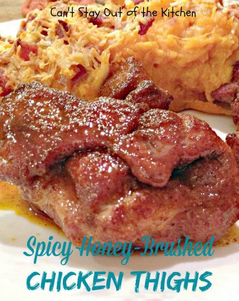 Spicy Honey-Brushed Chicken Thighs - Can't Stay Out of the ...