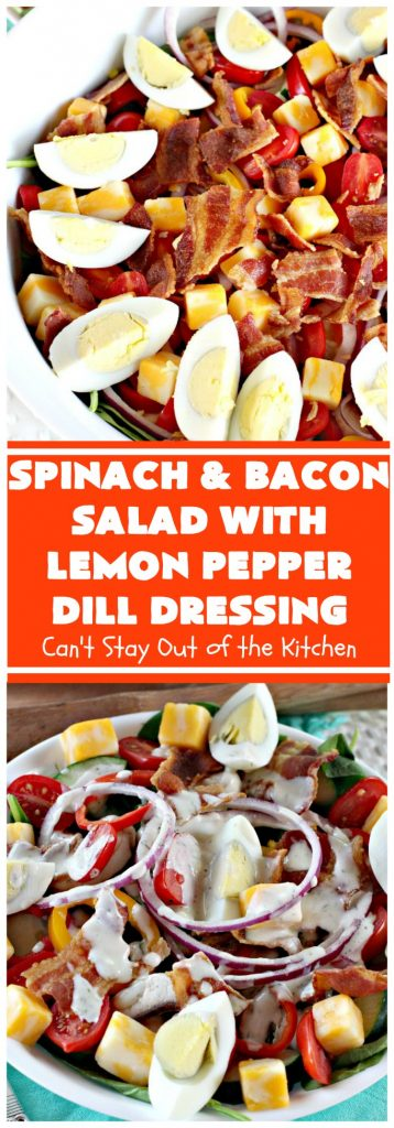 Spinach and Bacon Salad with Lemon Pepper Dill Dressing | Can't Stay Out of the Kitchen | this fantastic high protein #salad is terrific for hot summer days when you don't want to heat up your kitchen. It's hearty, filling & totally satisfying as a main dish meal. #glutenfree #hardboiledeggs #cheese #mushrooms #tomatoes #bacon