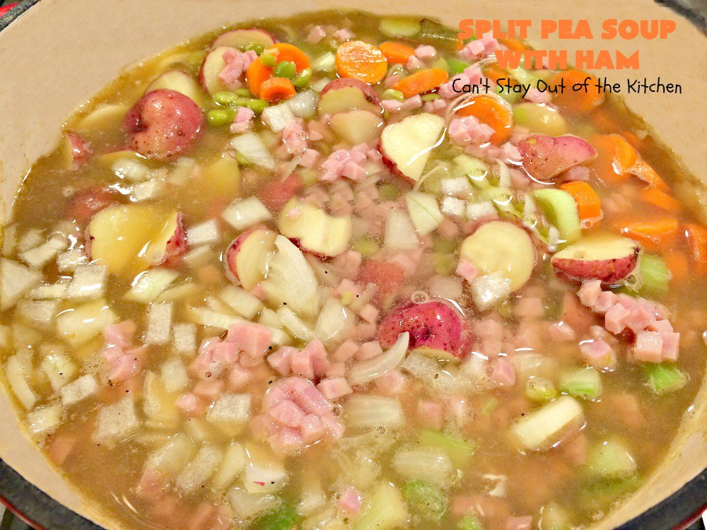 Split Pea Soup with Ham - Can't Stay Out of the Kitchen