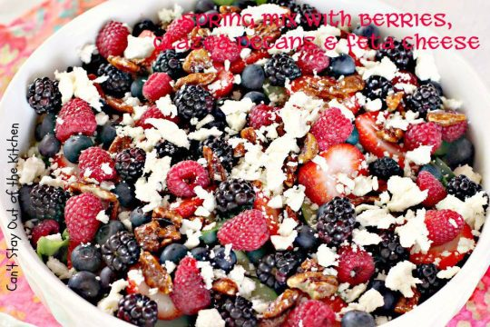 Spring Mix with Berries, Glazed Pecans and Feta Cheese - IMG_8590.jpg