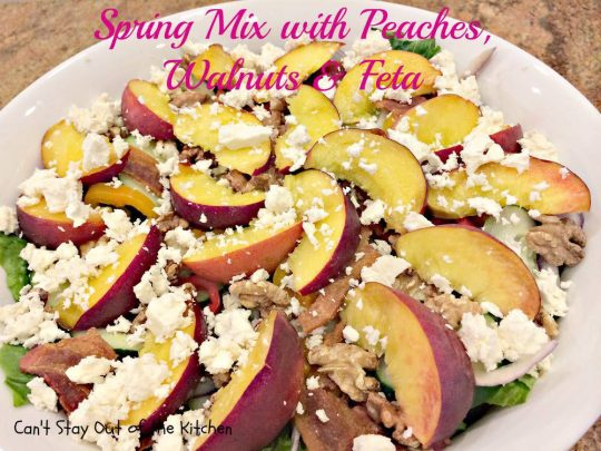 Spring Mix with Peaches, Walnuts and Feta - IMG_3342.jpg