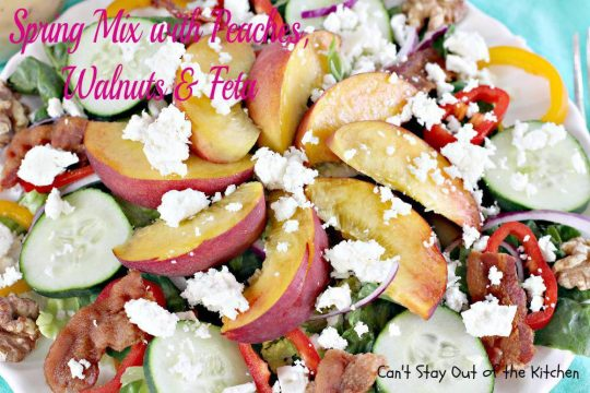 Spring Mix with Peaches, Walnuts and Feta - IMG_8228.jpg