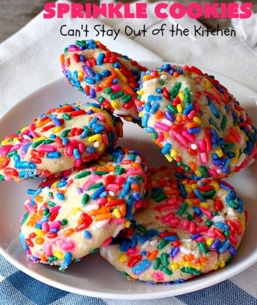 Sprinkle Cookies | Can't Stay Out of the Kitchen | these lovely #cookies start with a favorite #SugarCookie #recipe & are filled & rolled in #sprinkles. They are absolutely heavenly! #dessert #funfetti #SprinkleDessert #FunfettiDessert #Tailgating #Holiday #HolidayDessert