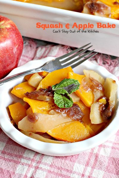 Squash and Apple Bake | Can't Stay Out of the Kitchen | this is the most wonderful way to prepare #butternutsquash. It's great for #holiday or company dinners, too. #apples #sidedish