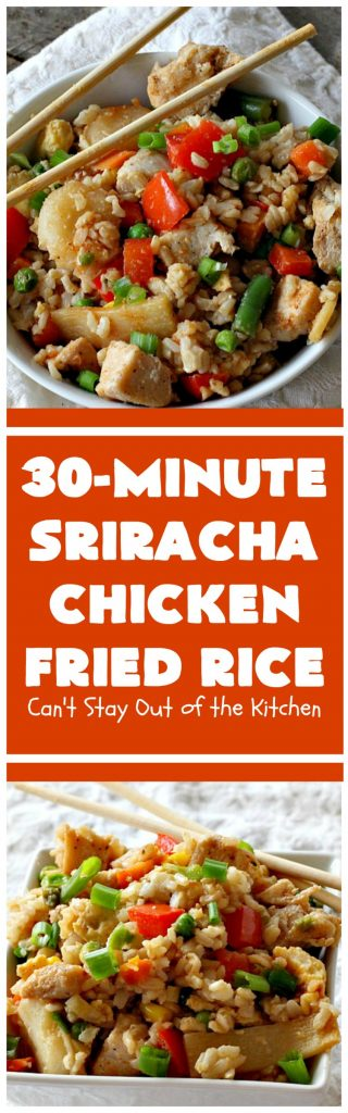 Sriracha Chicken Fried Rice | Can't Stay Out of the Kitchen