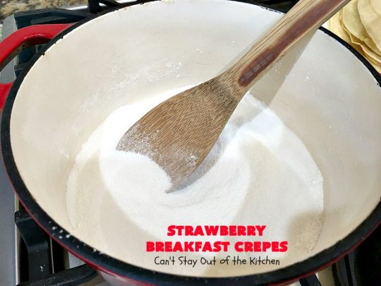 Strawberry Breakfast Crêpes | Can't Stay Out of the Kitchen | these lovely crêpes are filled with a luscious #strawberry filling. They're an excellent choice for a company or #holiday #breakfast. So rich & decadent they taste like eating #dessert! #BreakfastCrêpes #StrawberryBreakfastCrêpes