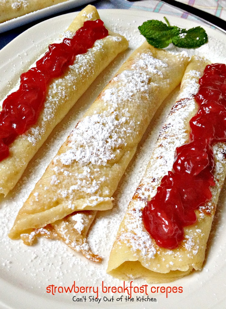 Strawberry Breakfast Crepes | Can't Stay Out of the Kitchen | lovely #breakfast #crepes are filled with fresh #strawberry filling--or use your favorite #jellies for filling and topping. Great #holiday breakfast.
