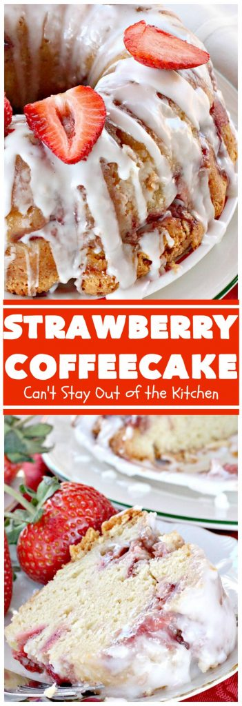 Strawberry Coffeecake | Can't Stay Out of the Kitchen