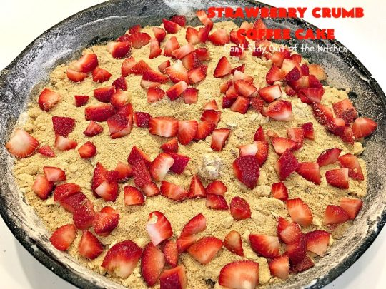 Strawberry Crumb Coffee Cake | Can't Stay Out of the Kitchen | this fantastic #coffeecake can be served for #breakfast or #dessert. It's terrific for company or #holiday meals. It's so scrumptious you'll find yourself drooling over every bite! #cake #strawberries