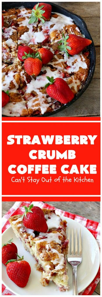 Strawberry Crumb Coffee Cake | Can't Stay Out of the Kitchen
