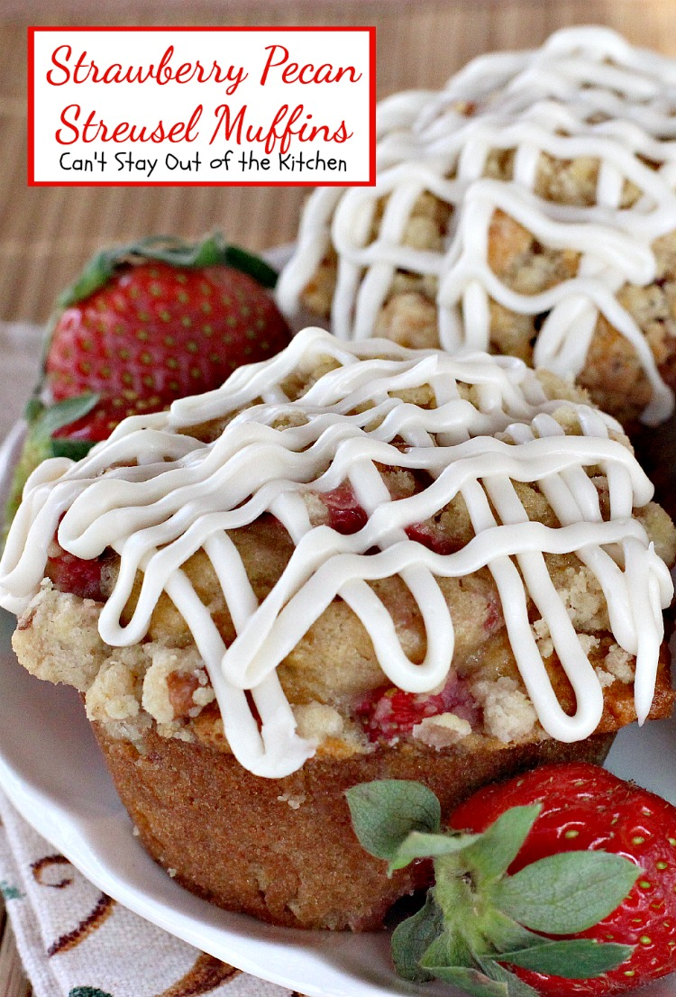 Strawberry Pecan Streusel Muffins | Can't Stay Out of the Kitchen | some of the BEST #muffins you'll ever eat! #breakfast #pecans #strawberries #Greekyogurt