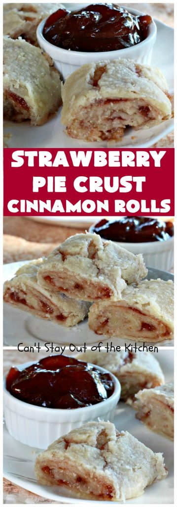 Strawberry Pie Crust Cinnamon Rolls | Can't Stay Out of the Kitchen | My mom used to treat us with these #CinnamonRolls when we got home from school. We still love these awesome treats. Great for weekend, company or #holiday #breakfasts or for snacks. #HolidayBreakfast #Strawberry #PieCrustCinnamonRolls #cinnamon #StrawberryPieCrustCinnamonRolls #FavoriteCinnamonRolls