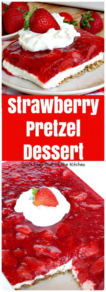 Strawberry Pretzel Dessert | Can't Stay Out of the Kitchen
