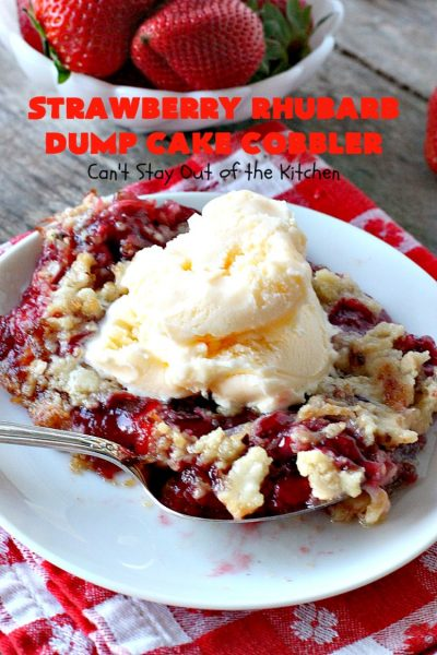 Strawberry Rhubarb Dump Cake Cobbler | Can't Stay Out of the Kitchen | this fantastic #cobbler is oven ready in 5 minutes! It's perfect for backyard #BBQs, potluck dinners or #holidays like #MothersDay or #FathersDay. #dessert #strawberry #rhubarb #dumpcake #vegan