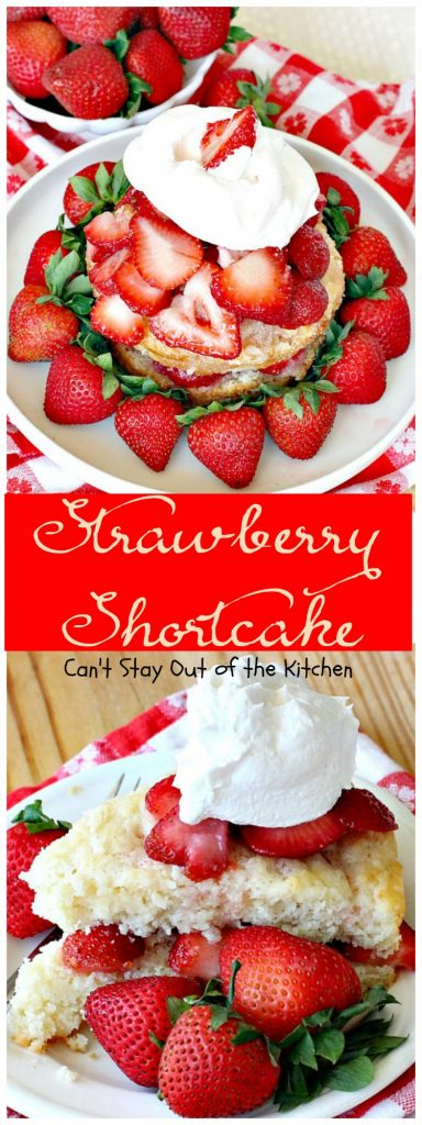 Strawberry Shortcake | Can't Stay Out of the Kitchen | fabulous old-fashioned #strawberryshortcake recipe that's the perfect summer #dessert. Quick and easy, too. #strawberries