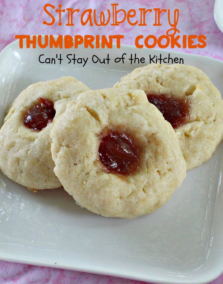 Strawberry Thumbprint Cookies | Can't Stay Out of the Kitchen ...