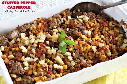 Stuffed Pepper Casserole | Can't Stay Out of the Kitchen | this fantastic #GooseberryPatch #recipe is so delightful. If you enjoyed #StuffedBellPeppers you'll love this #casserole version which uses #HerbStuffingMix instead. Quick & easy to prepare weeknight dinner meal, too. #beef #GroundBeef #BellPeppers #corn #StuffedPepperCasserole