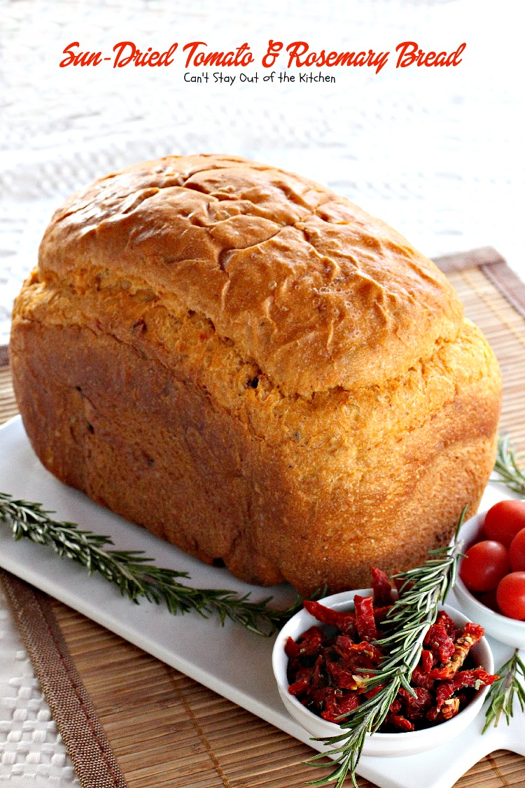 Sun Dried Tomato And Rosemary Bread Can T Stay Out Of The Kitchen