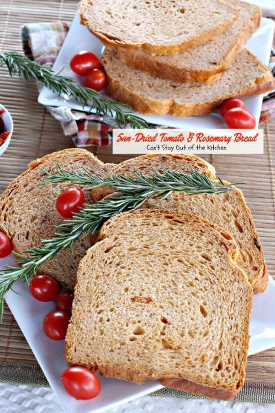 Sun-Dried Tomato and Rosemary Bread | Can't Stay Out of the Kitchen