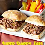 Super Sloppy Joes | Can't Stay Out of the Kitchen