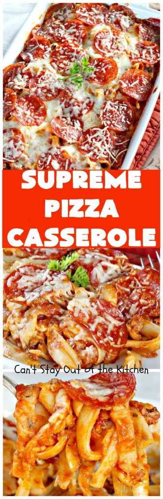 Supreme Pizza Casserole | Can't Stay Out of the Kitchen | this fantastic #pasta #casserole is filled with #fettucini, #mozzarella, #parmesan & #pepperoni. It's like eating #pizza in #pasta form! Totally delicious & kid friendly. #beef