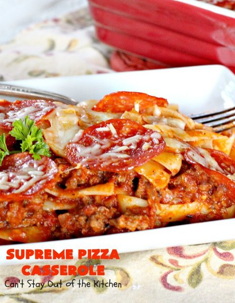 Supreme Pizza Casserole - Can't Stay Out of the Kitchen