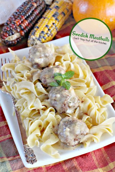 Swedish Meatballs | Can't Stay Out of the Kitchen