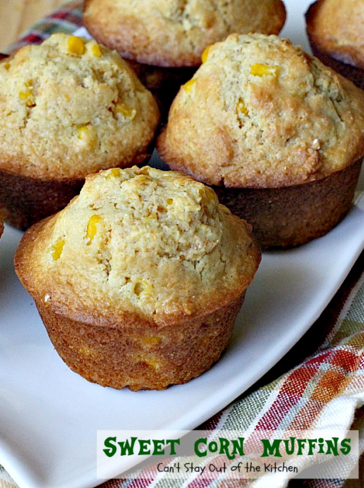 Sweet Corn Muffins | Can't Stay Out of the Kitchen | These # ...