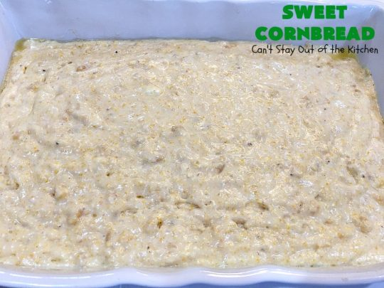 Sweet Cornbread | Can't Stay Out of the Kitchen | this is one of the best #cornbread #recipes you'll ever eat! It used a can of #CreamedCorn so it's hearty, filling and totally satisfying. It's wonderful for any main dish meal. #corn #cornmeal #SweetCornbread