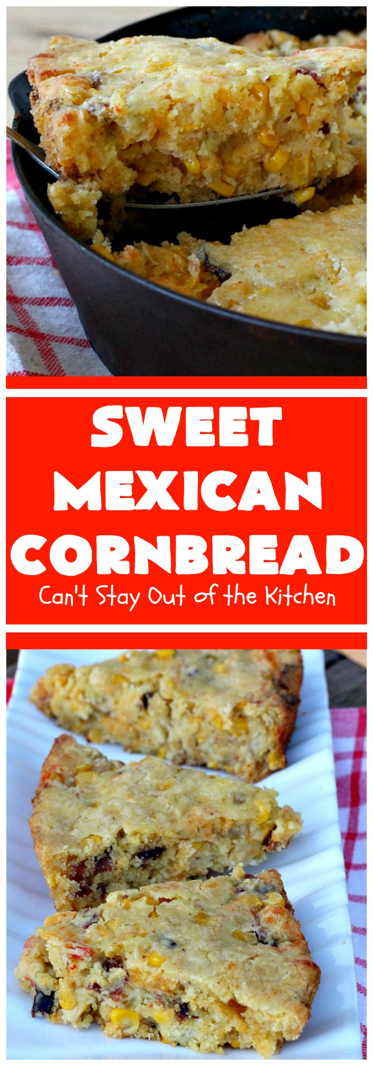 Sweet Mexican Cornbread | Can't Stay Out of the Kitchen