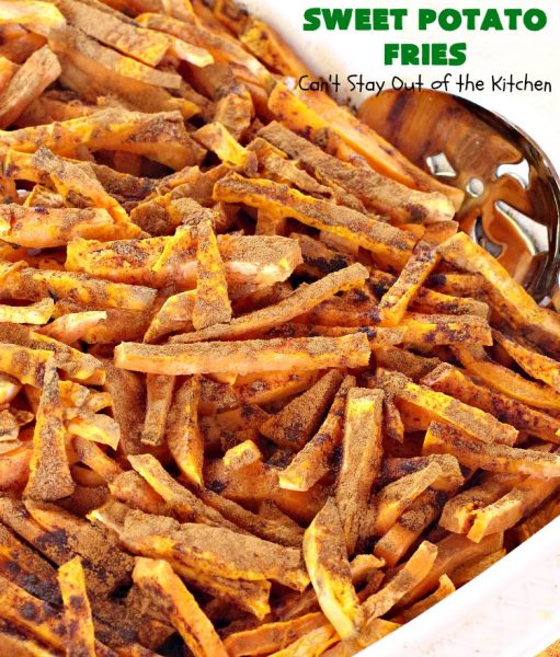 Sweet Potato Fries | Can't Stay Out of the Kitchen | this easy 3-ingredient #recipe is a family favorite. We make it all the time. It's a great side dish for company & #holiday meals. It's also terrific for #MeatlessMondays. #Healthy, #GlutenFree #Vegan, #CleanEating #SweetPotatoes #SweetPotatoFries #HolidaySideDish #EasterSideDish #GlutenFreeSideDish #VeganSideDish