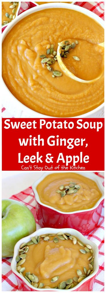 Sweet Potato Soup with Ginger, Leek and Apple | Can't Stay Out of the Kitchen | this delicious #soup is wonderful comfort food & great for cool, winter nights. It's totally satisfying. #apples #sweetpotatoes