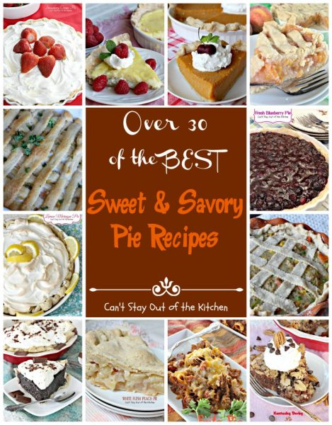 Sweet & Savory Pie Recipes | Can't Stay Out of the Kitchen