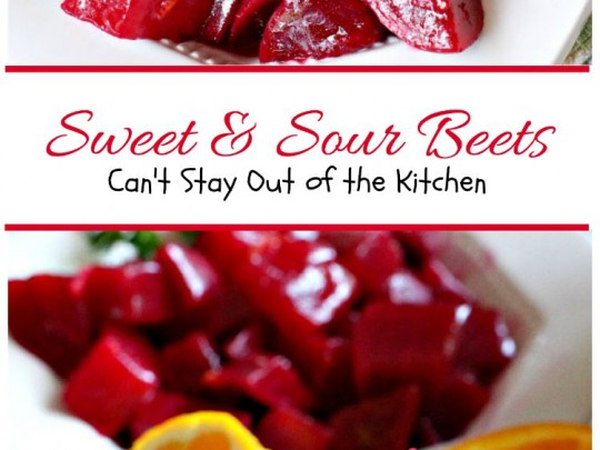 Sweet & Sour Beets | Can't Stay Out of the Kitchen | the most delicious #beets dish you'll ever eat. Flavored with #orange zest, this is a great #holiday #sidedish.