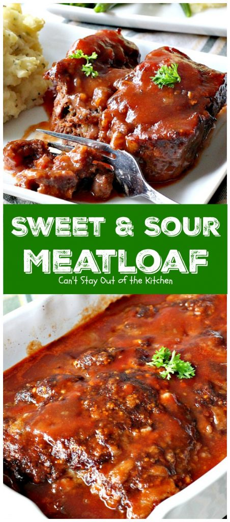 Sweet and Sour Meatloaf | Can't Stay Out of the Kitchen