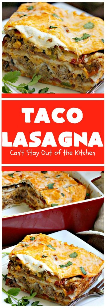 Taco Lasagna | Can't Stay Out of the Kitchen