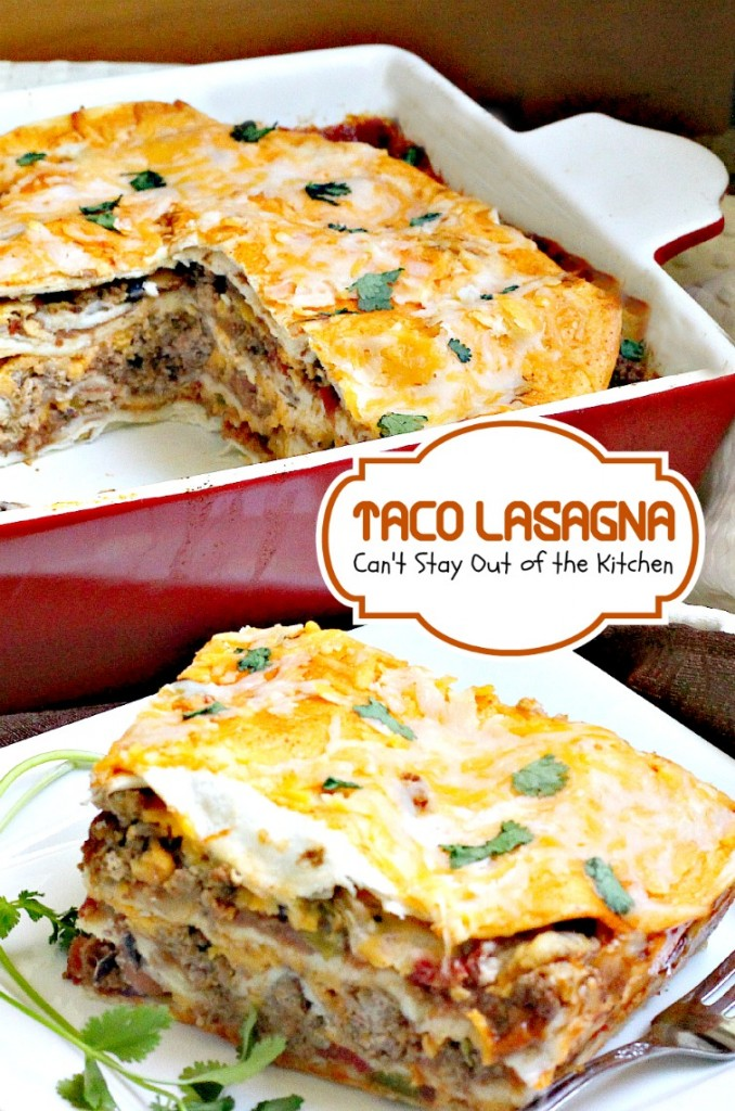 Taco Lasagna | Can't Stay Out of the Kitchen | this wonderful #Tex-Mex #casserole layers #beef and #beans with #cheese and flour #tortillas.