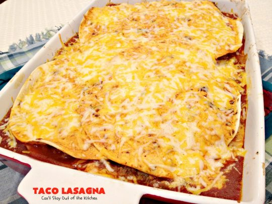 Taco Lasagna | Can't Stay Out of the Kitchen | spectacular #TexMex entree with a #beef, bean & #cheese filling. Fabulous company dinner.