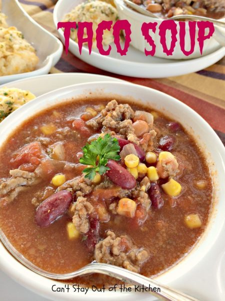 Taco Soup | Can't Stay Out of the Kitchen