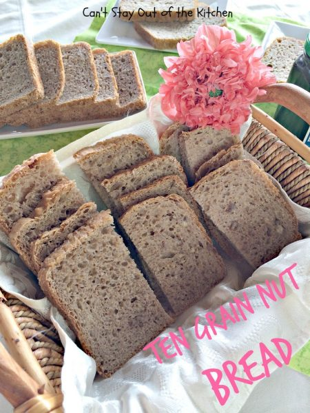 Ten Grain Nut Bread | Can't Stay Out of the Kitchen