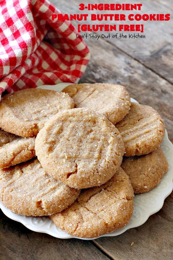 Three-Ingredient Peanut Butter Cookies | Can't Stay Out of the Kitchen | these #glutenfree #peanutbuttercookies are the BEST! These #cookies are so easy to make & they're absolutely scrumptious. Terrific for #tailgating, potlucks, afternoon snacks & kid's parties. #dessert #peanutbutter #peanutbutterdessert #glutenfreedessert