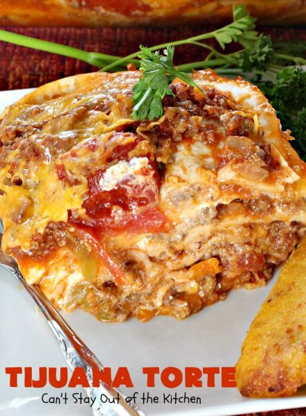 Tijuana Torte | Can't Stay Out of the Kitchen | this fabulous #TexMex #casserole is absolutely mouthwatering. It's layered with flour #tortillas, a #beef mixture & lots of #cheese. Terrific for company dinners. #CincoDeMayo