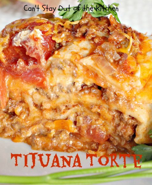 Tijuana Torte | Can't Stay Out of the Kitchen