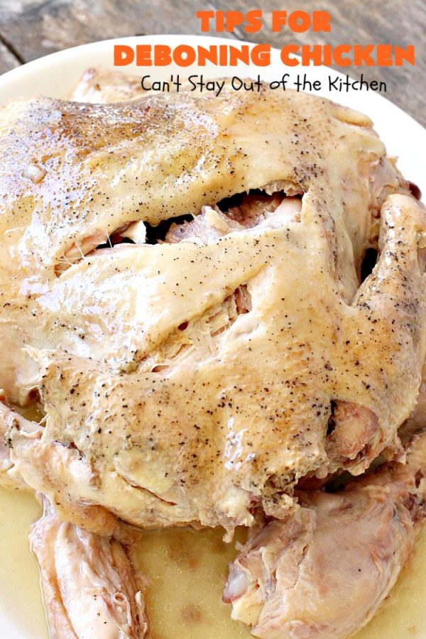 Tips for Deboning Chicken   Can't Stay Out of the Kitchen   step-by-step pictures on how to debone a #chicken. Also provides great ideas for using the chicken and #chickenbroth in recipes. #kitchentips