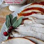 Tips For Preparing Holiday Turkey | Can't Stay Out of the Kitchen